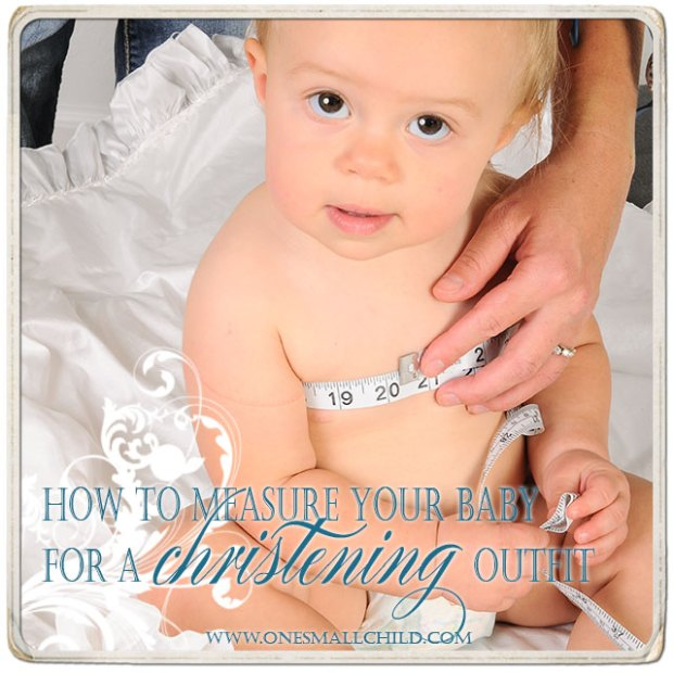 How to Measure Your baby For A Christening Gown