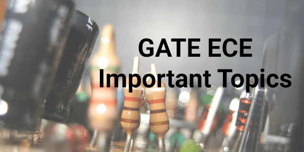 GATE-Electronics-Communcation-Engineering-Important-Topics-2016
