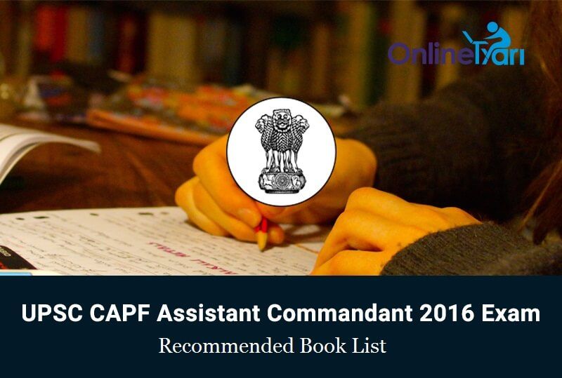Recommended Books for UPSC CAPF Assistant Commandant Exam 2016