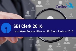 Last Week Booster Plan for SBI Clerk Prelims 2016