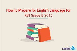 How to Prepare for English Language for RBI Grade B 2016
