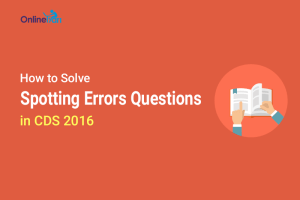 How to Solve Spotting Errors Questions in CDS 2016