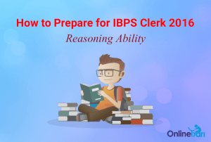 How-to-Prepare-for-IBPS-Clerk-Reasoning-Ability-2016