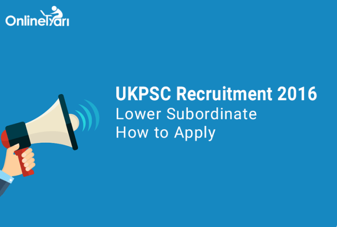 UKPSC Lower Subordinate Recruitment 2016: How to Apply