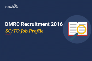 DMRC SC/ TO Job Profile, Salary, Career Prospects