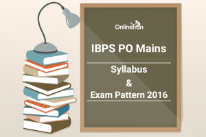 IBPS PO Mains Syllabus Exam Pattern 2016