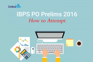 How to Attempt IBPS PO Prelims 2016 | Do's and Dont's