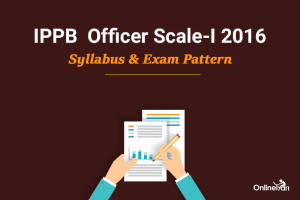 IPPB Syllabus Exam Pattern Officer Scale I
