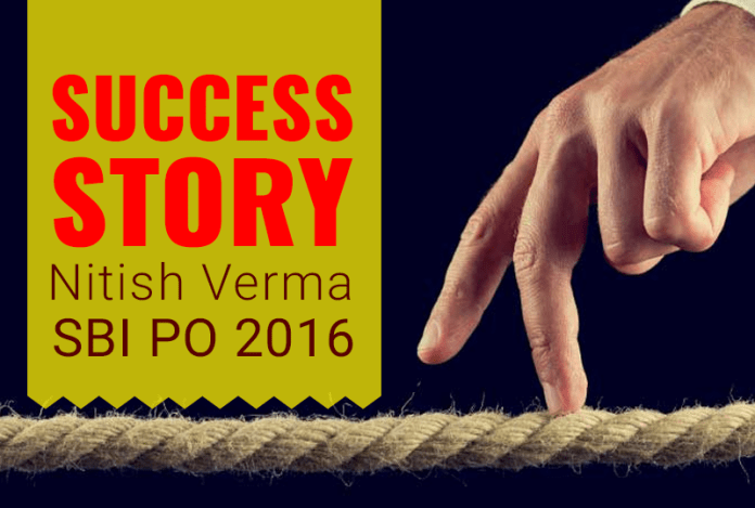 SBI PO 2016: Nitish Verma Success Story