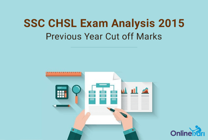 SSC CHSL Exam Analysis 2015 Previous Year Cut off Marks