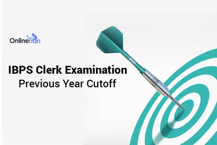 IBPS Clerk Prelims Previous Year Cut off