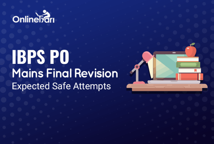 IBPS PO Mains Final Revision, Expected Safe Attempts