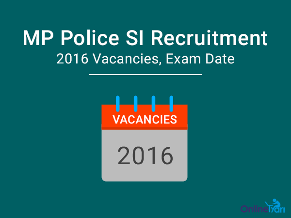 MP Police SI Recruitment 2016 Vacancies Exam Date