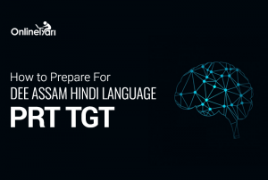 How to Prepare for DEE Assam Hindi Language PRT TGT