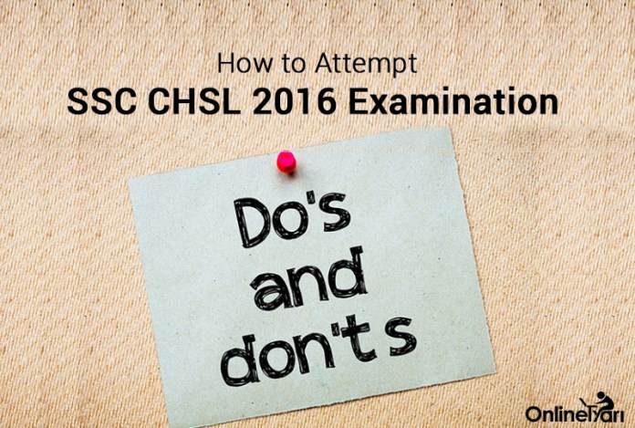 How to Attempt SSC CHSL 2016 Examination: Do's & Don'ts