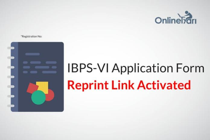 IBPS VI Online Application Form Reprint Link Active