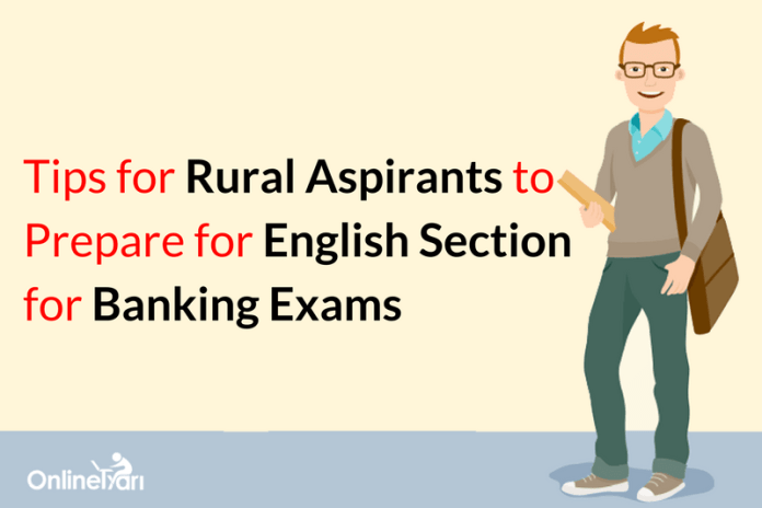 Tips for Rural Aspirants to Prepare for English Section in Banking Exam