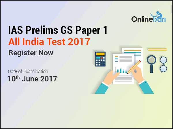 IAS Prelims GS Paper 1 All India Test | 10 June 2017: Register Now