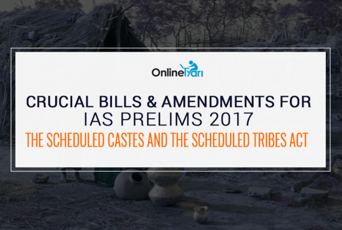 Crucial Bills And Amendments for IAS Prelims 2017: The Scheduled Castes and the Scheduled Tribes Act