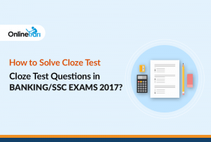 How to Solve Cloze Test Questions in Banking/SSC Exams 2017?