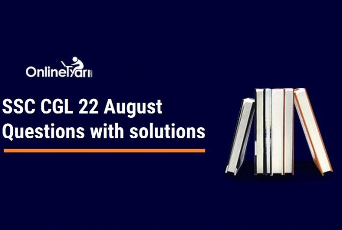 SSC CGL 22 August Questions with solutions (Actual Paper)