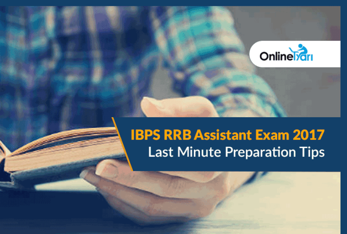 IBPS RRB Assistant Exam 2017: Last Minute Preparation Tips