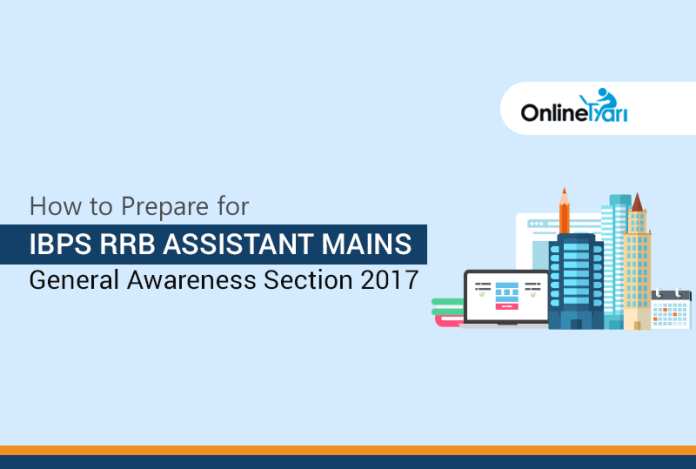 How to Prepare for IBPS RRB Assistant Mains General Awareness Section