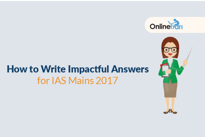 How to Write Impactful Answers for IAS Mains 2017