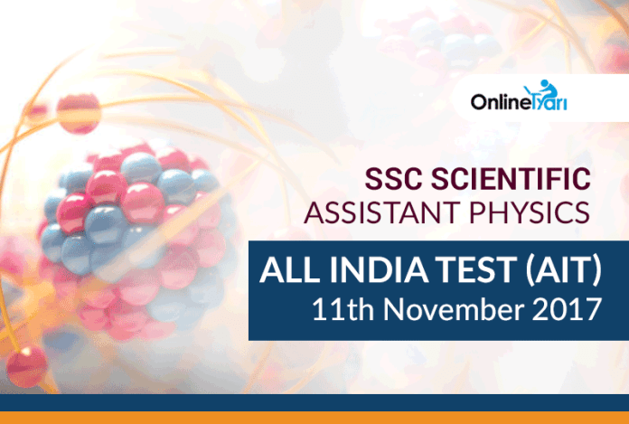 SSC Scientific Assistant Physics All India Test (AIT) | 11 November 2017
