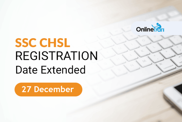 SSC CHSL Registration Date Extended – 27 December 2017