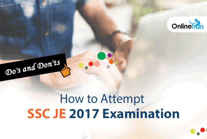 How to Attempt SSC JE 2017 Examination: Do's & Don'ts