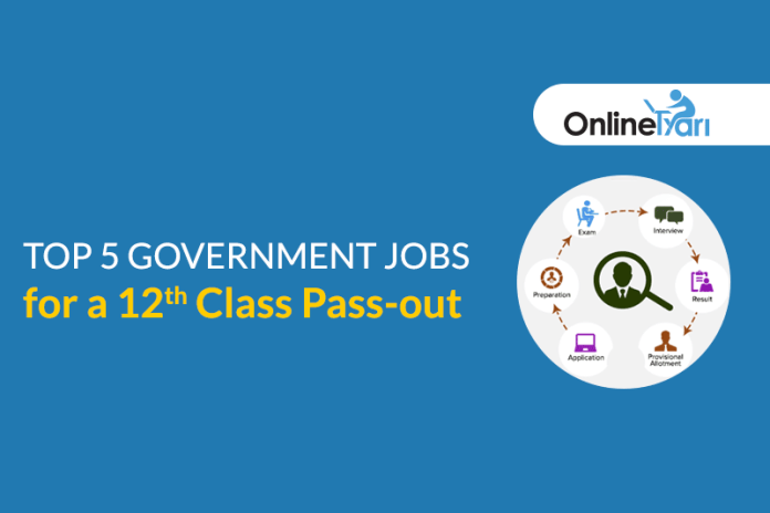 Top 5 Government Jobs for a 12th Class Pass-out