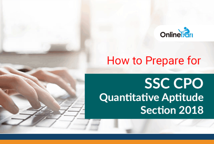 How to Prepare for SSC CPO Quantitative Aptitude Section 2018