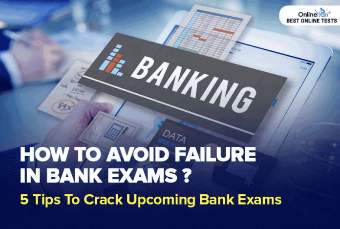 How To Avoid Failure In Bank Exams