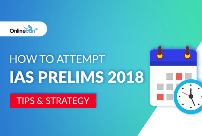 How to Attempt IAS Prelims 2018: Tips and Strategy