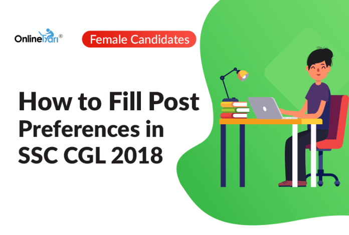 How to Fill Post Preferences in SSC CGL 2018: Female Candidates