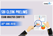 SBI Clerk Prelims Exam Analysis (Shift 3): 30th June 2018