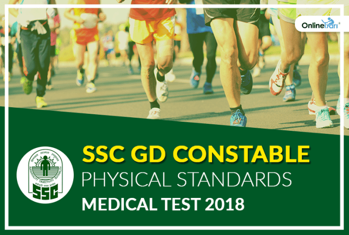SSC GD Constable Physical Standards, Medical Test 2018