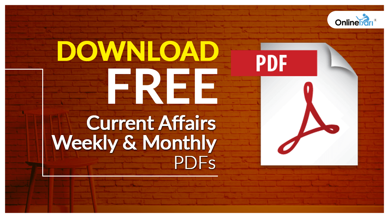 OnlineTyari Current Affairs FREE PDFs: Weekly & Monthly