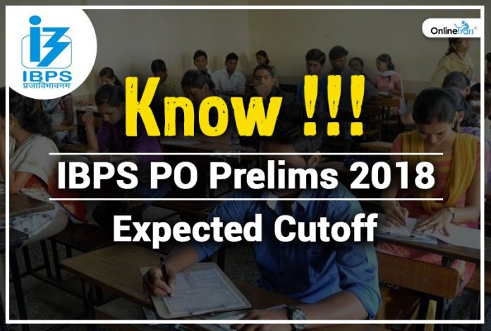 Know IBPS PO Prelims Expected Cutoff 2018