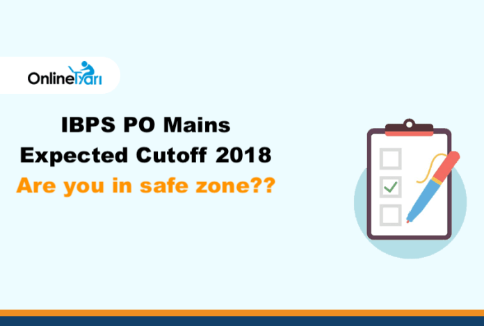 IBPS PO Mains Expected Cutoff 2018: Are you in safe zone??