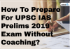 Blog-How To Prepare For UPSC IAS Prelims 2019 Exam Without Coaching?