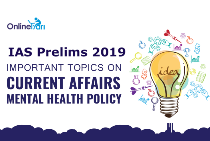 IAS-Prelims-2019-Important-Topics-on-Current-Affairs-Mental-Health-Policy-1