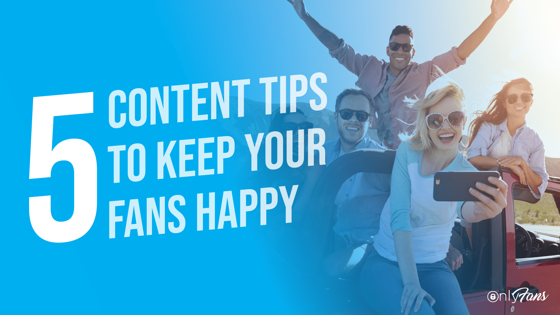 5 content tips to keep your fans happy