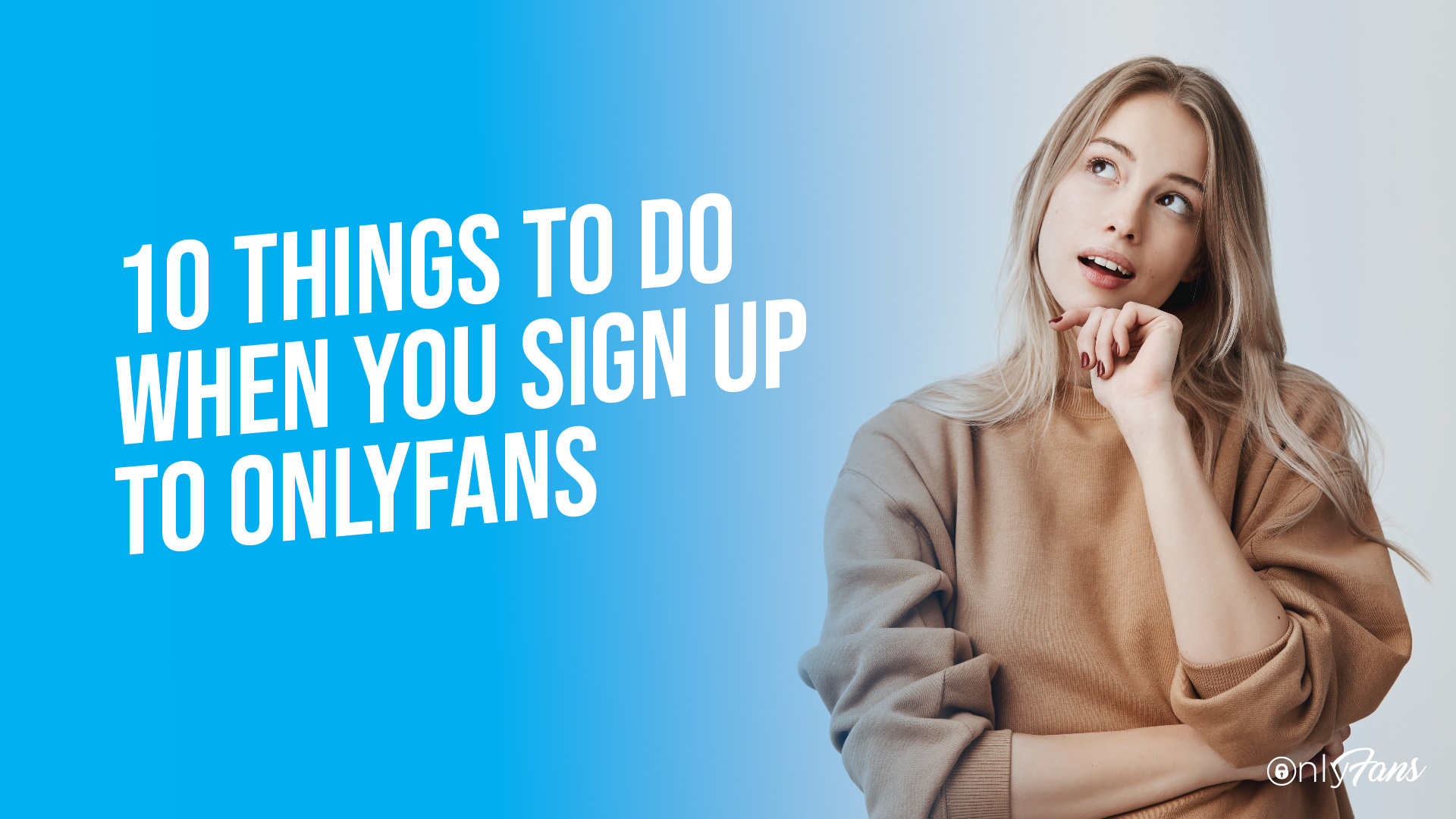 10 things to do when you sign up to OnlyFans