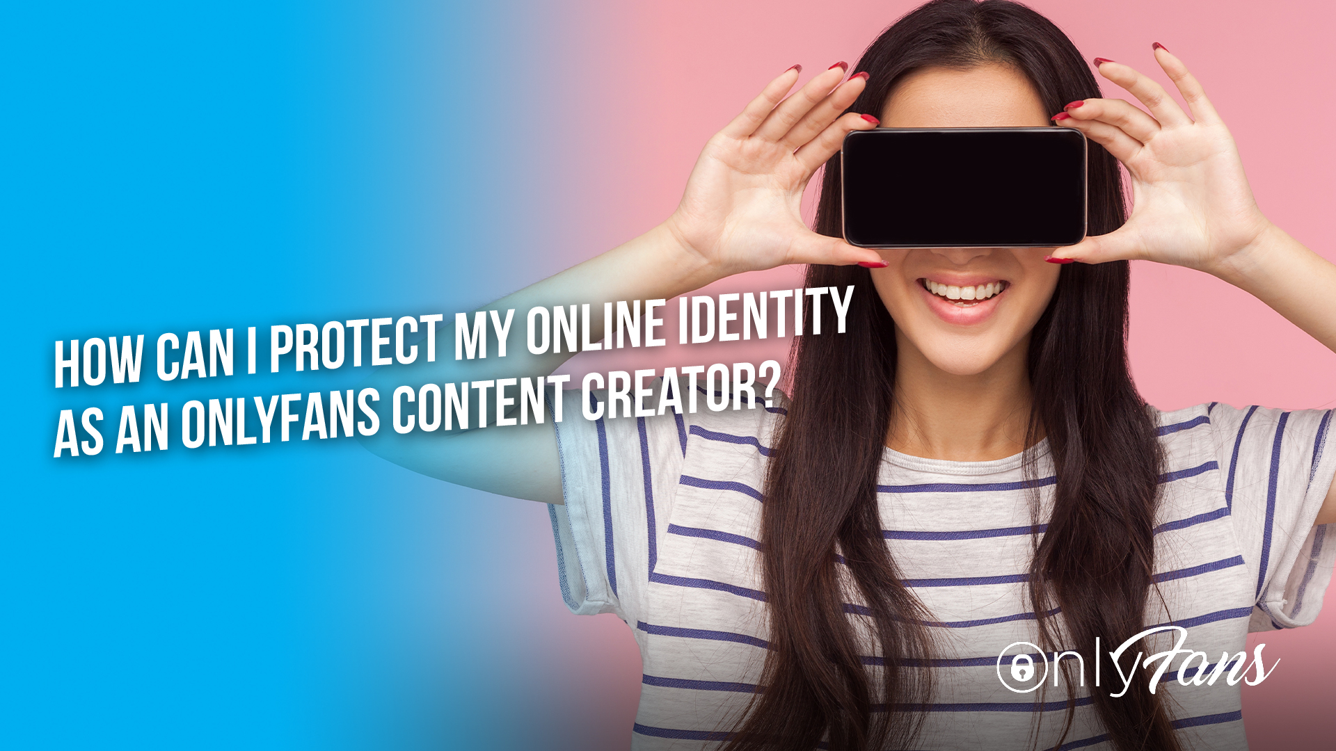 How can I protect my online identity as an OnlyFans content creator?