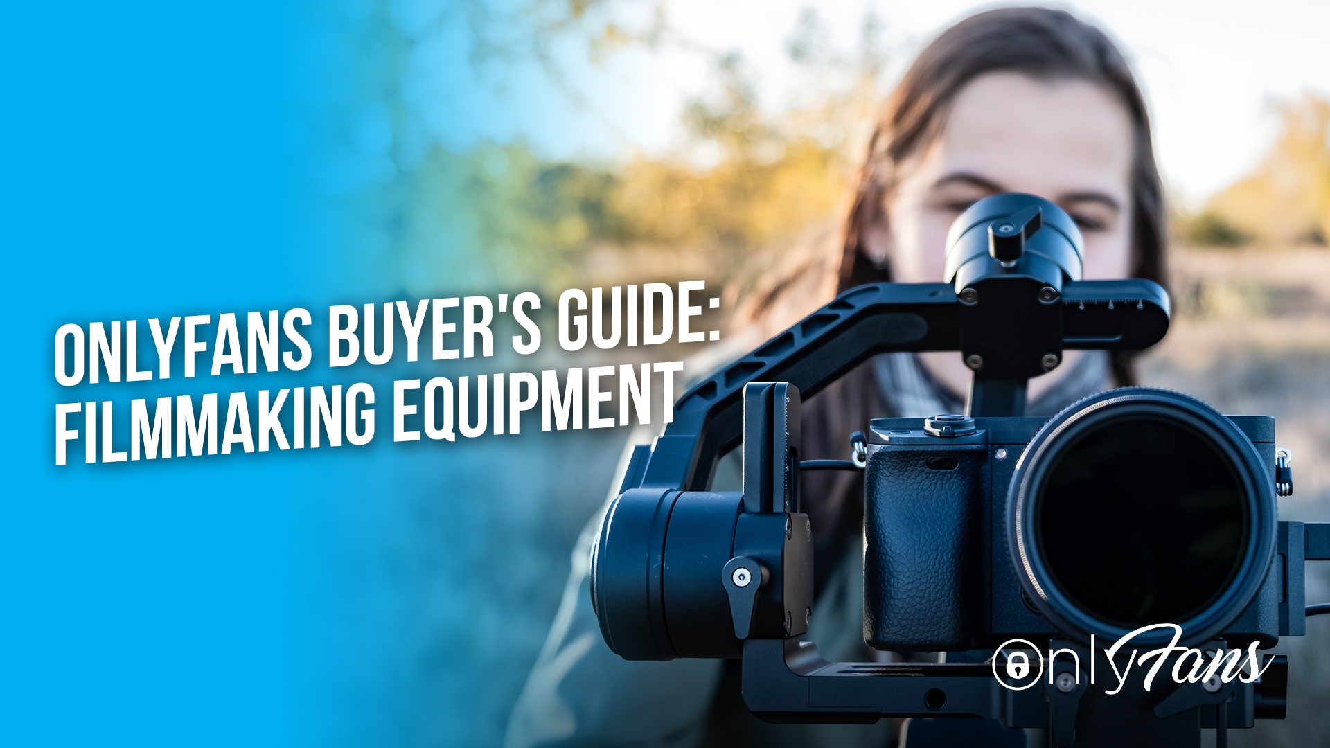 OnlyFans Buyer's Guide: Filmmaking Equipment