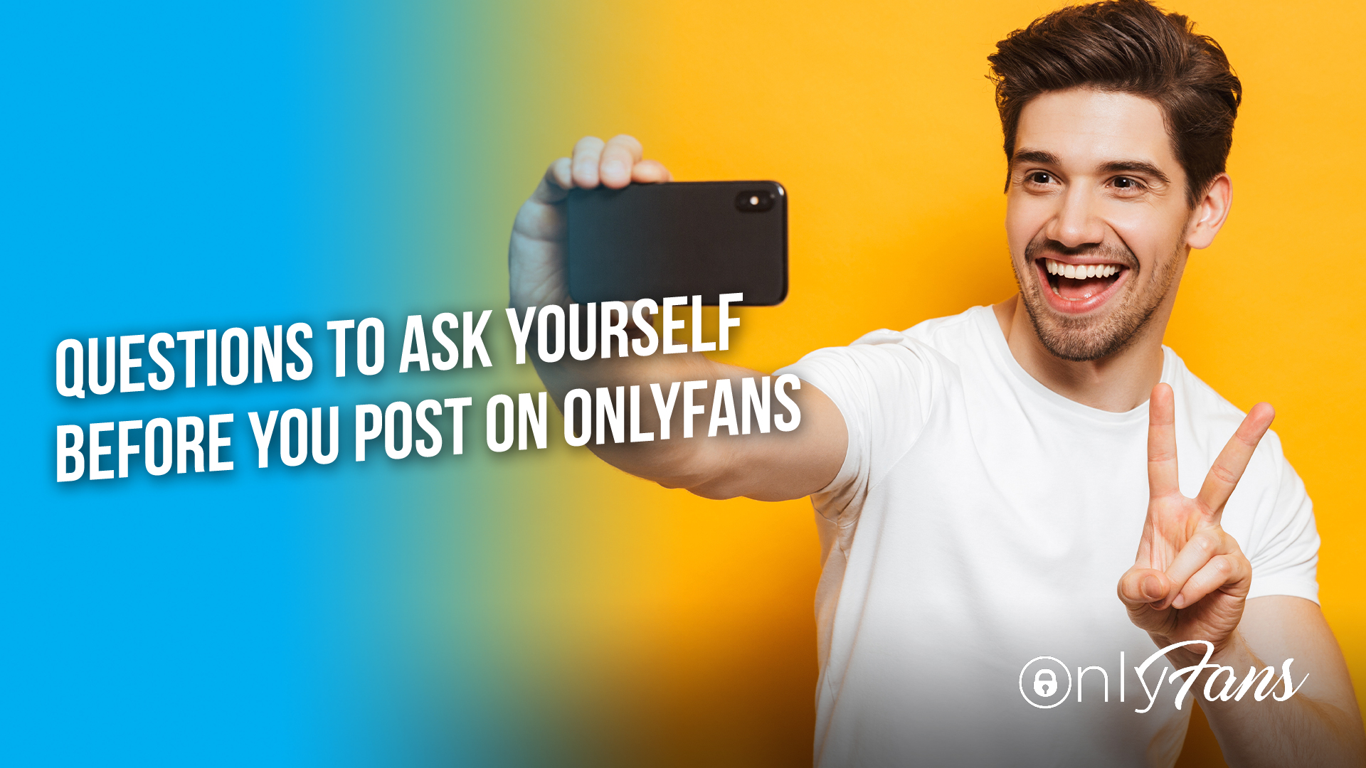 Questions to ask yourself before you post on OnlyFans