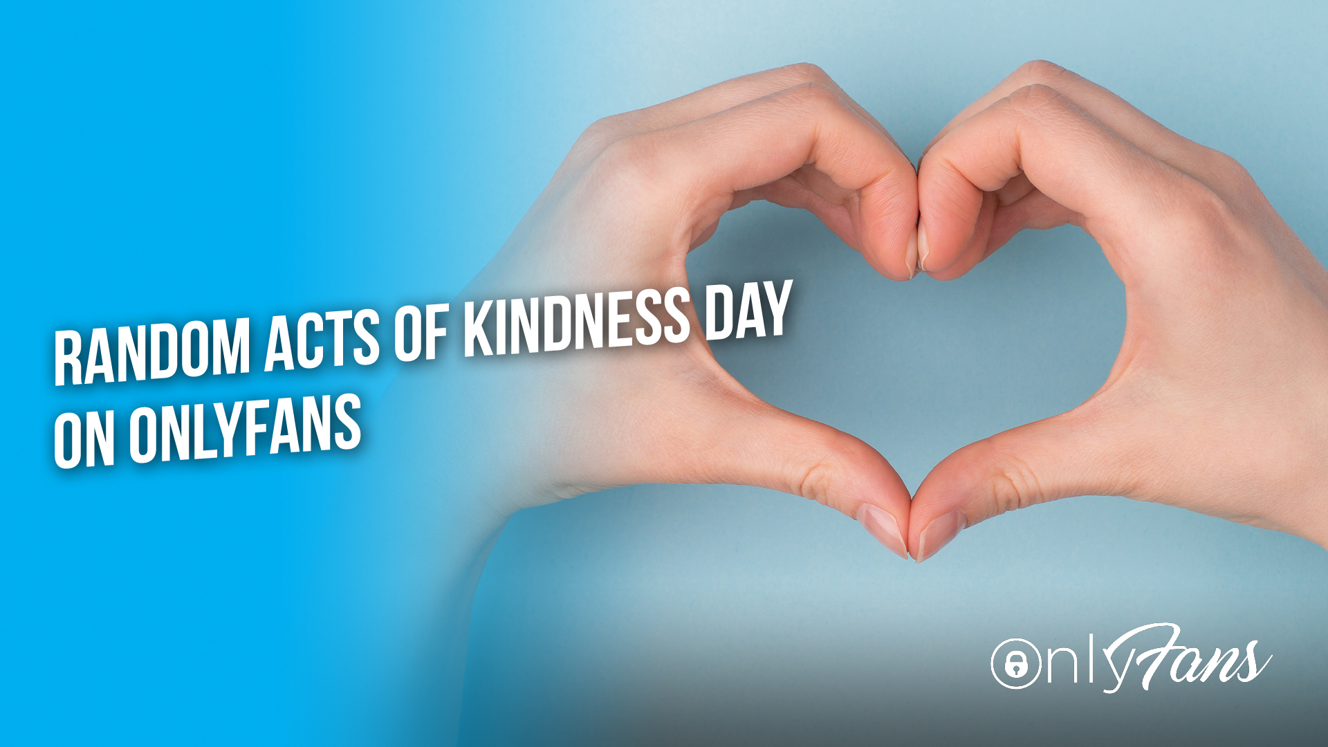 Random Acts Of Kindness Day On OnlyFans