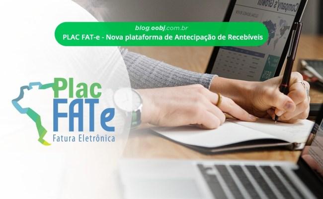 Conheça a PLAC Fat-e, plataforma para Antecipações de Recebíveis